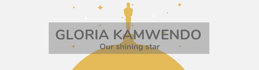Gloria Kamwendo – Our Shining Star